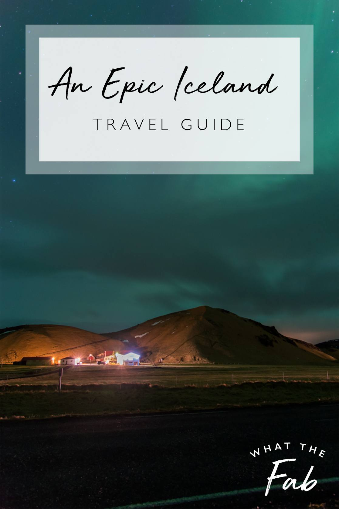 Iceland attractions and itinerary, by travel blogger What The Fab