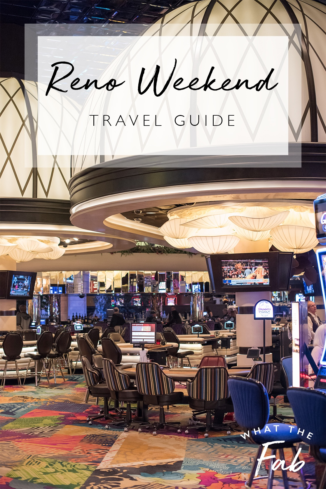 Things to do in Reno Nevada,  by travel blogger What The Fab