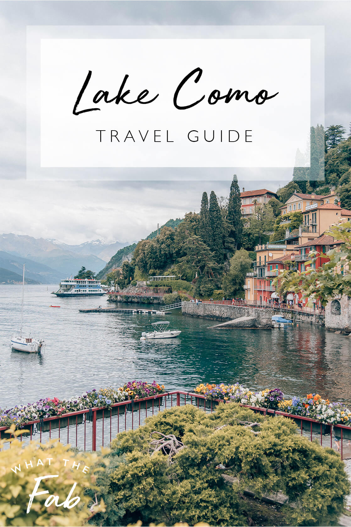 Lake Como travel guide, by travel blogger What The Fab