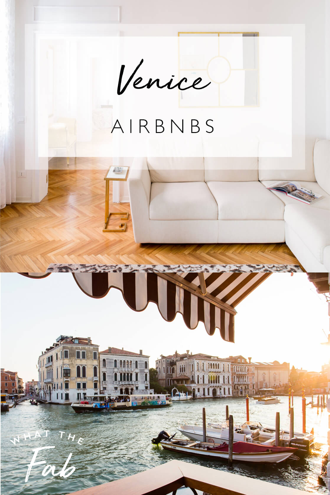 The best Venice Airbnbs, by travel Blogger What The Fab