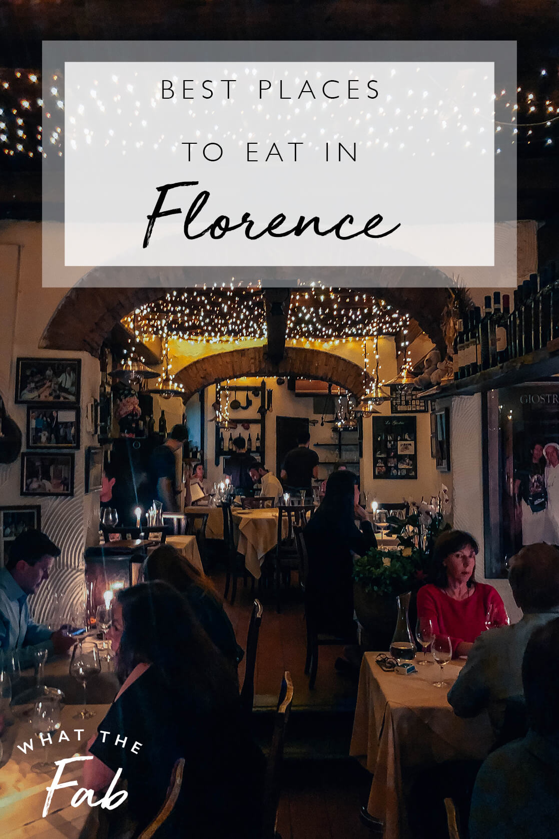 best places to eat in Florence, by top travel blogger What The Fab