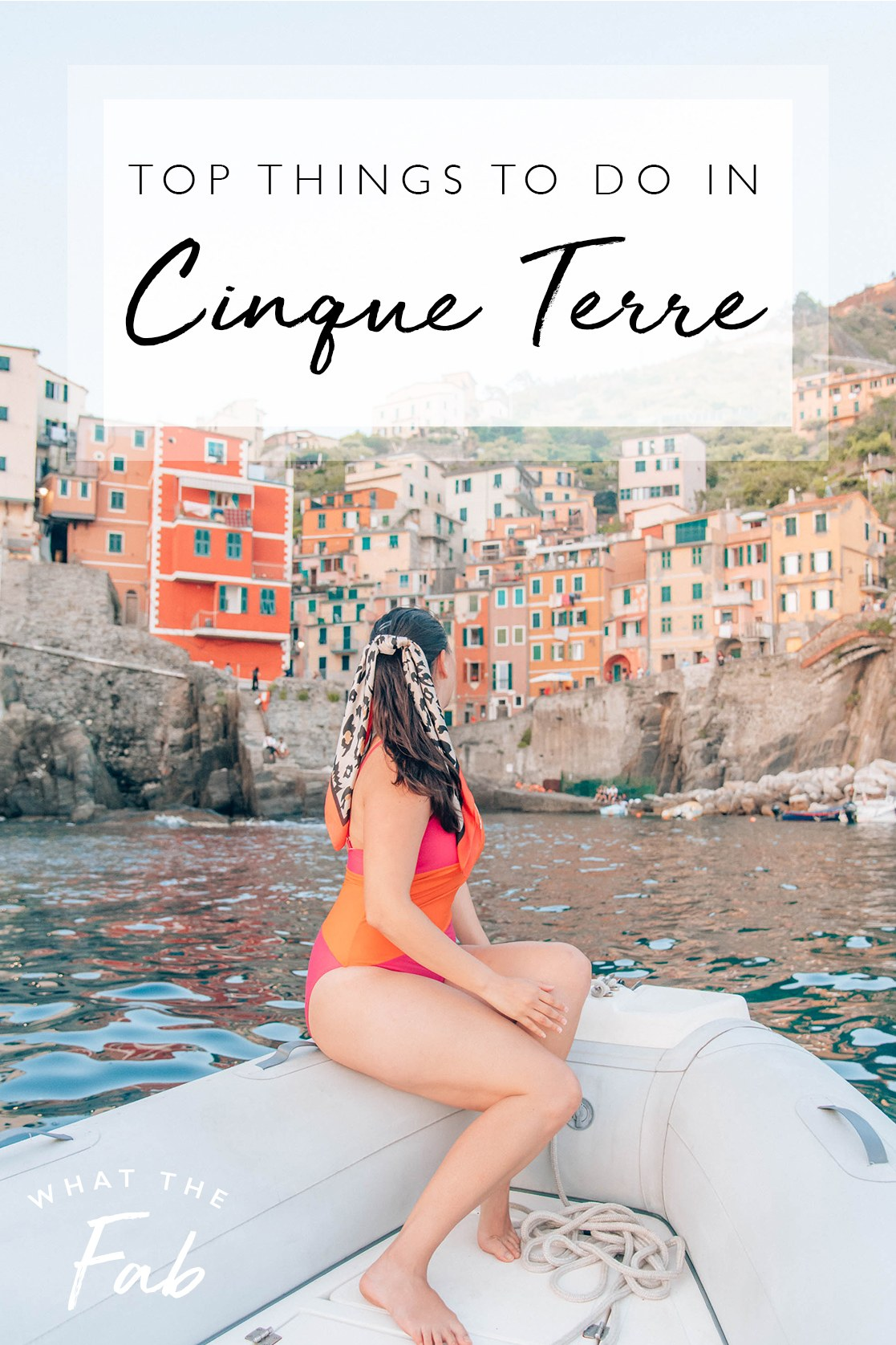 Things to do in Cinque Terre, by Travel Blogger What The Fab
