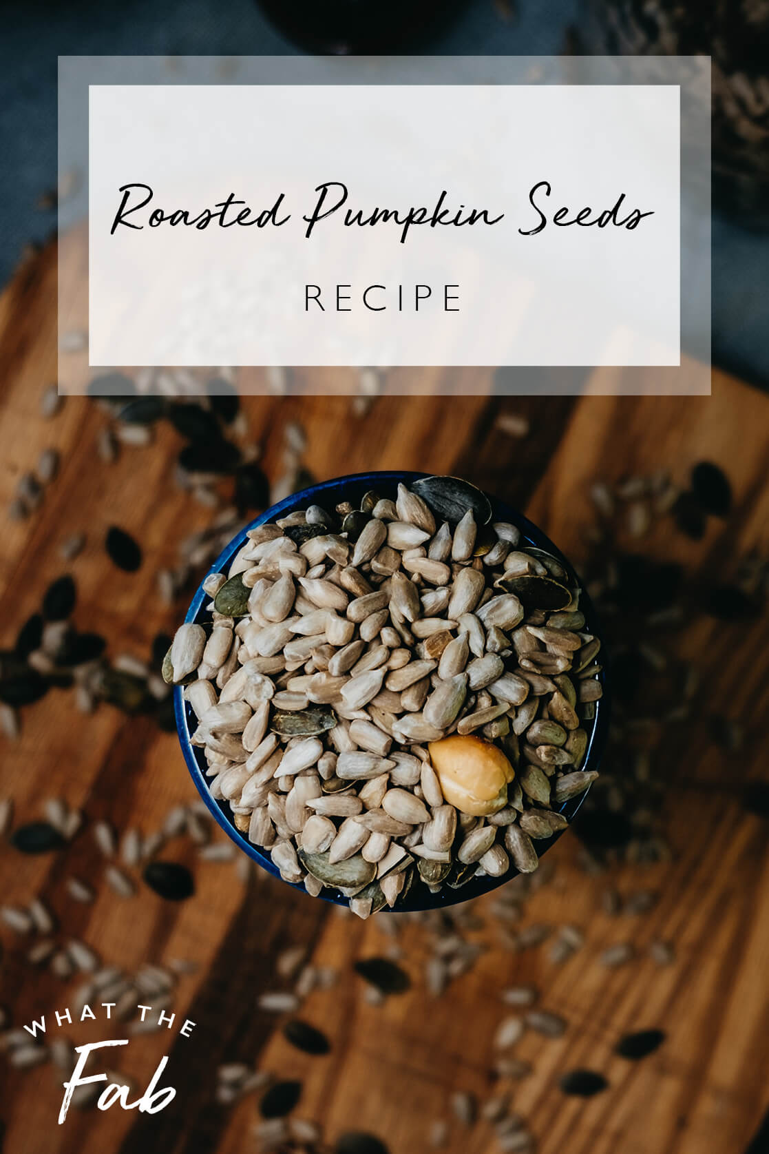 How to roast raw pumpkin seeds, by blogger What The Fab