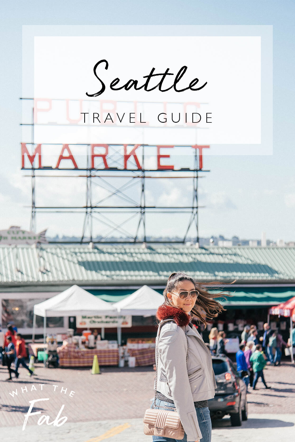 Three day Seattle itinerary by travel blogger What The Fab