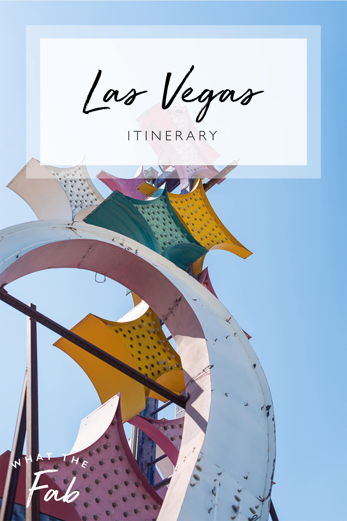 Las Vegas Itinerary, by Travel Blogger What The Fab