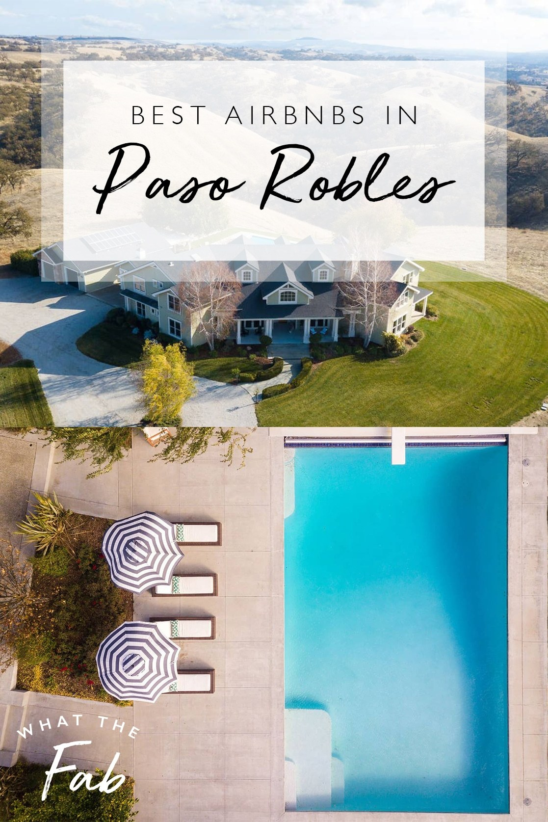 The best Airbnbs in Paso Robles, by travel blogger What The Fab