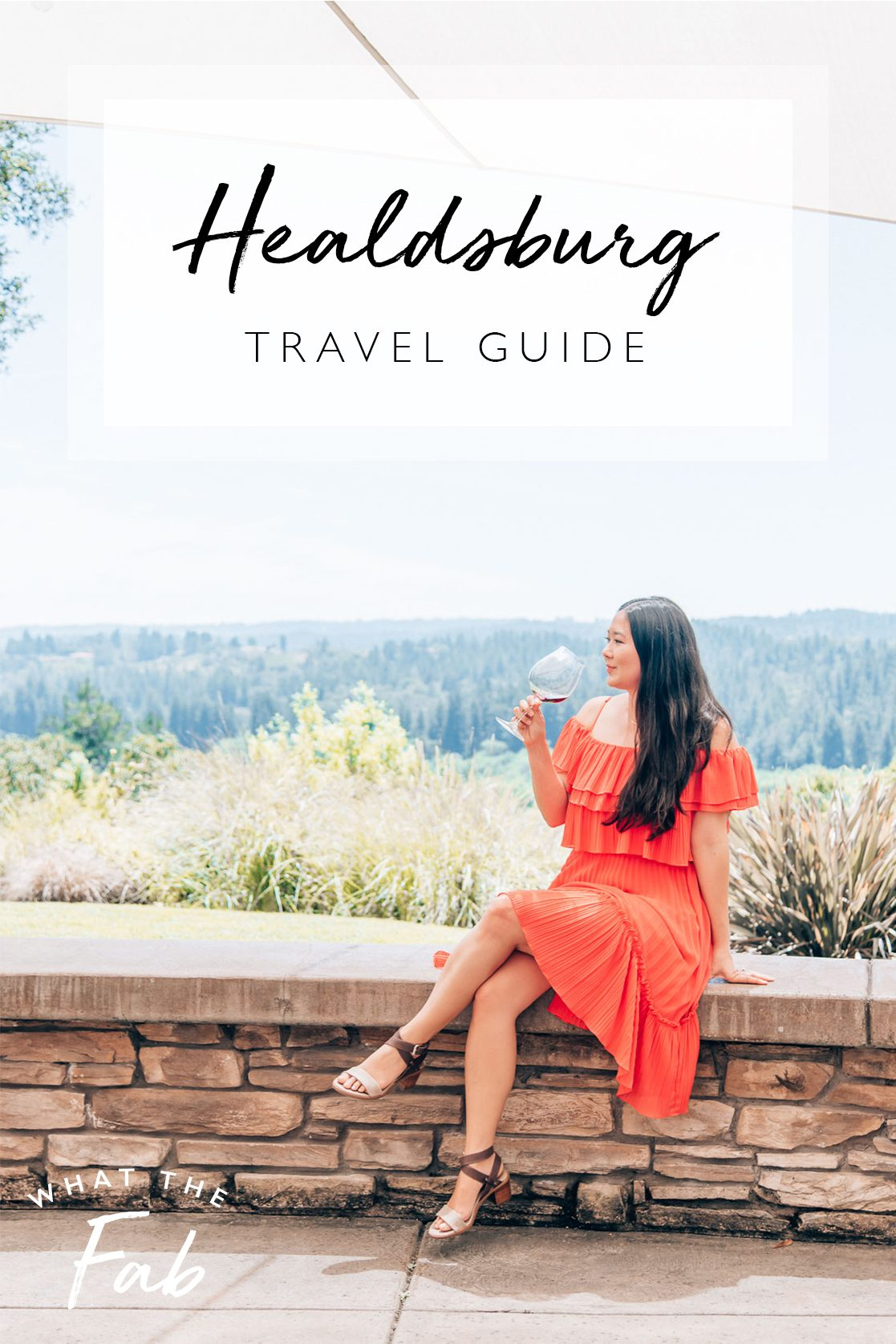 All the best things to do in Healdsburg, by travel blogger What The Fab