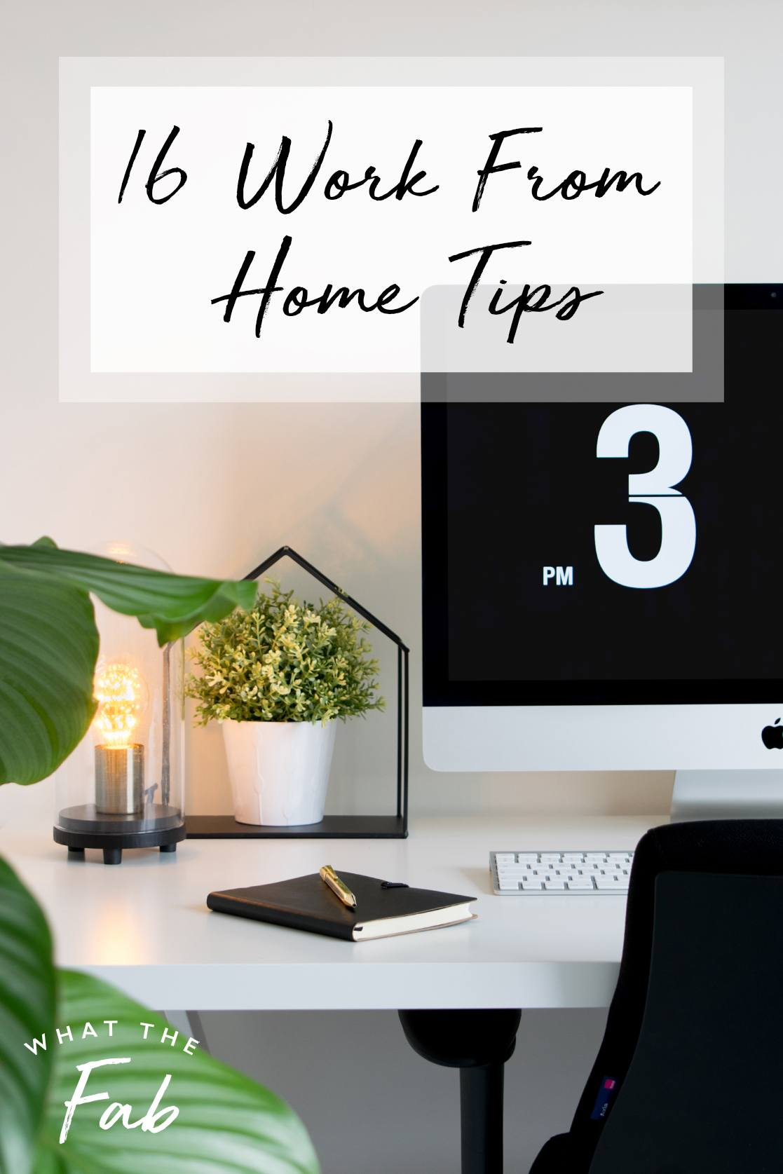 Work from home routine tips, by lifestyle blogger What The Fab