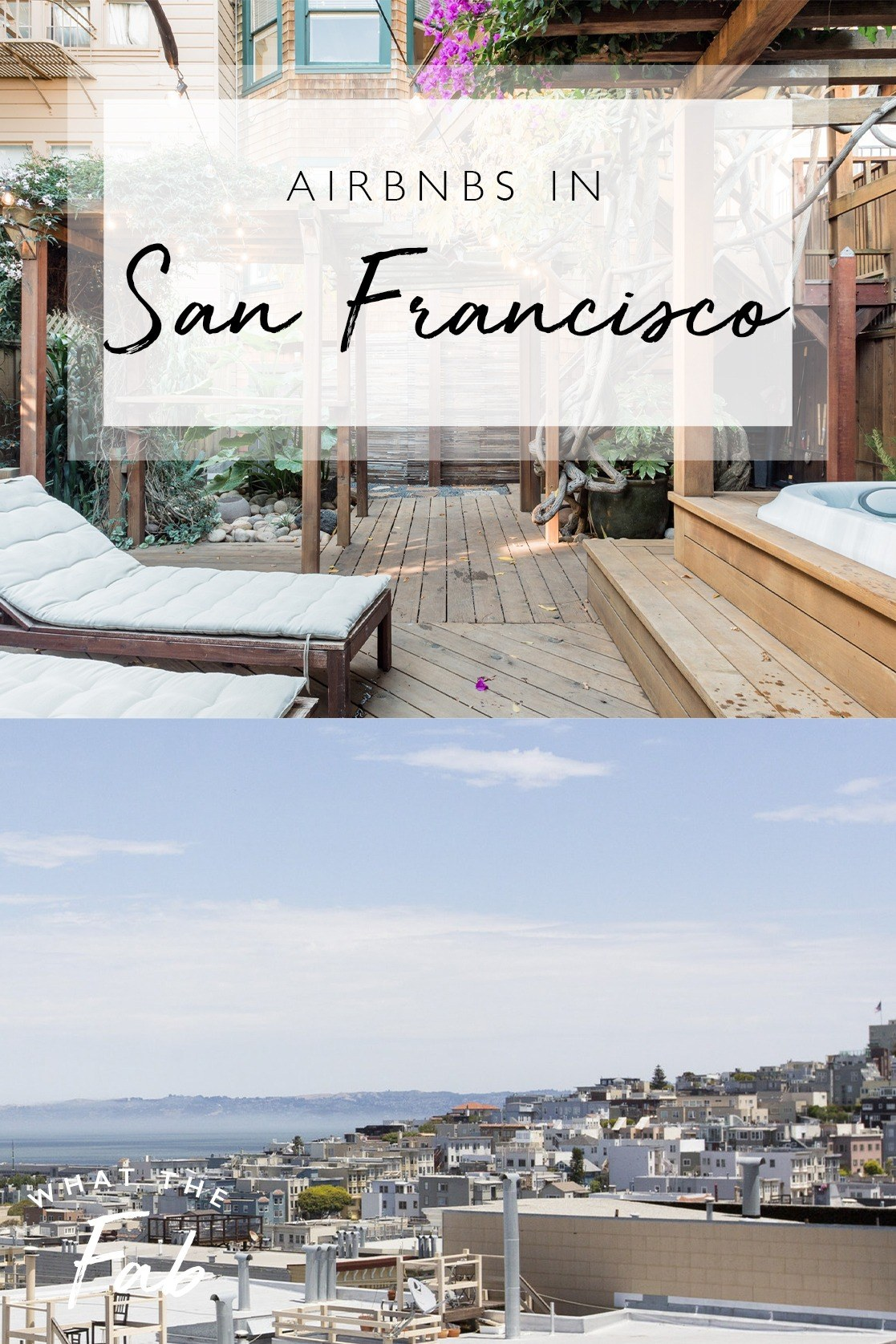 airbnbs in San Francisco, by travel blogger What The Fab