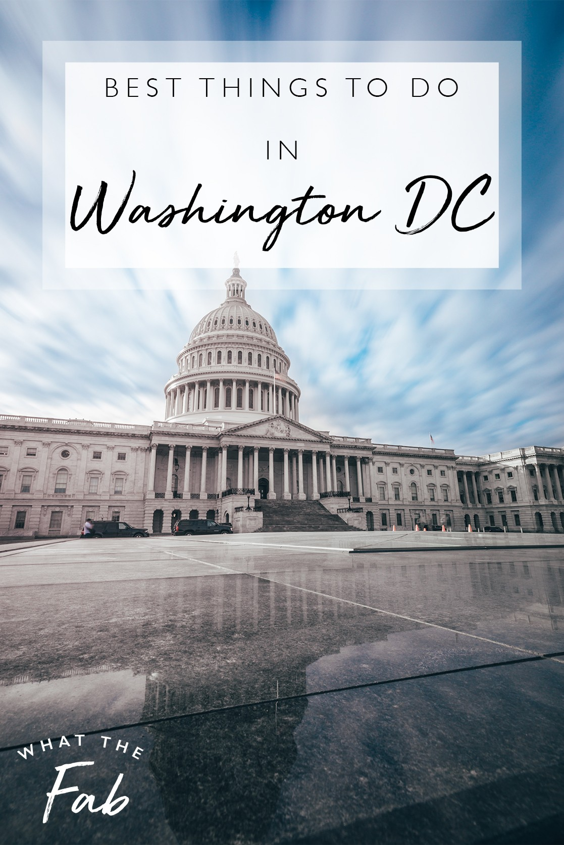 Washington DC Itinerary, by travel blogger What The Fab