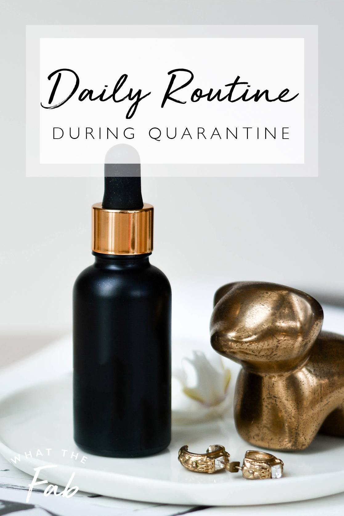 Daily routine during shelter in place, by lifestyle blogger What The Fab
