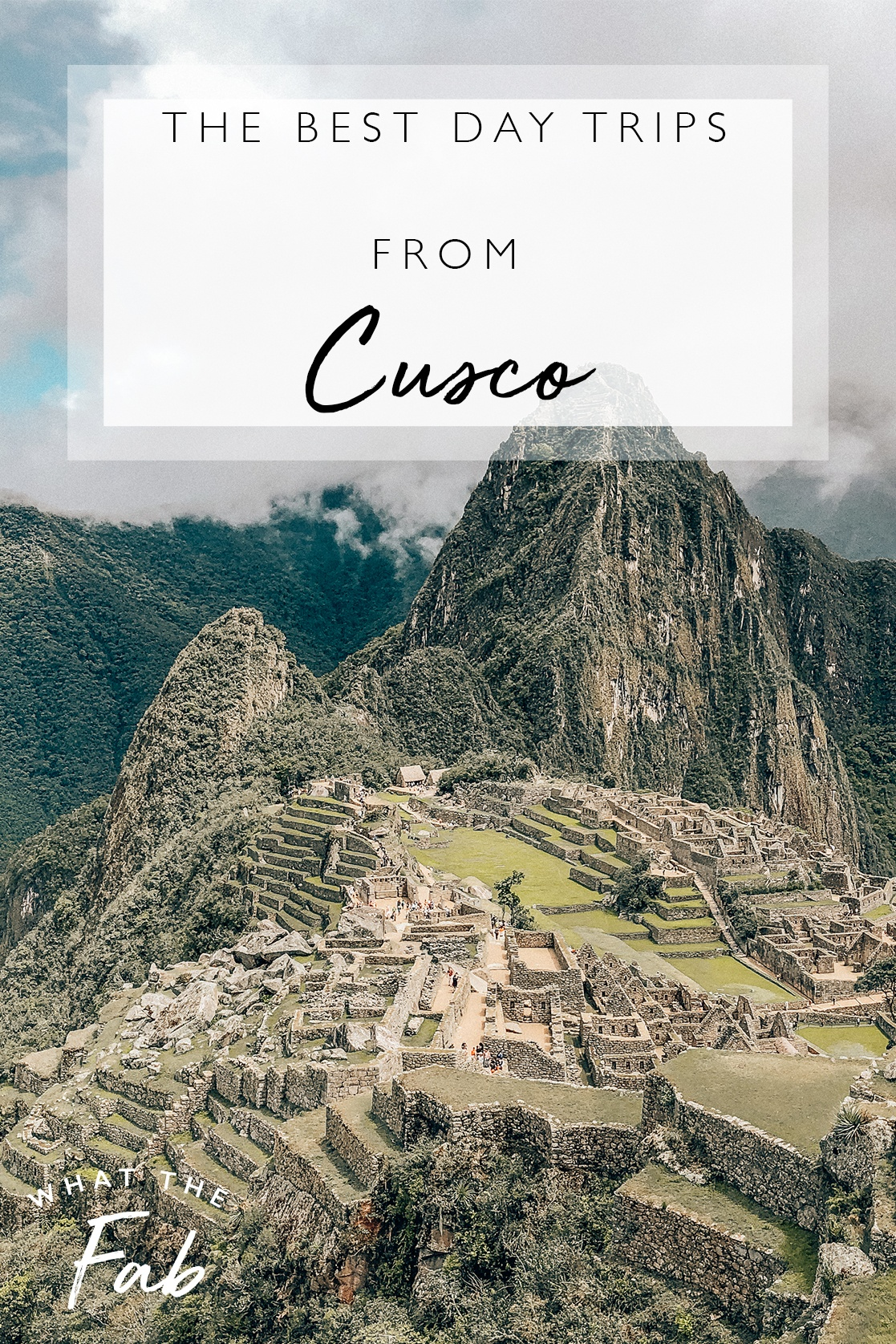 The best day trips from Cusco, by travel blogger What The Fab