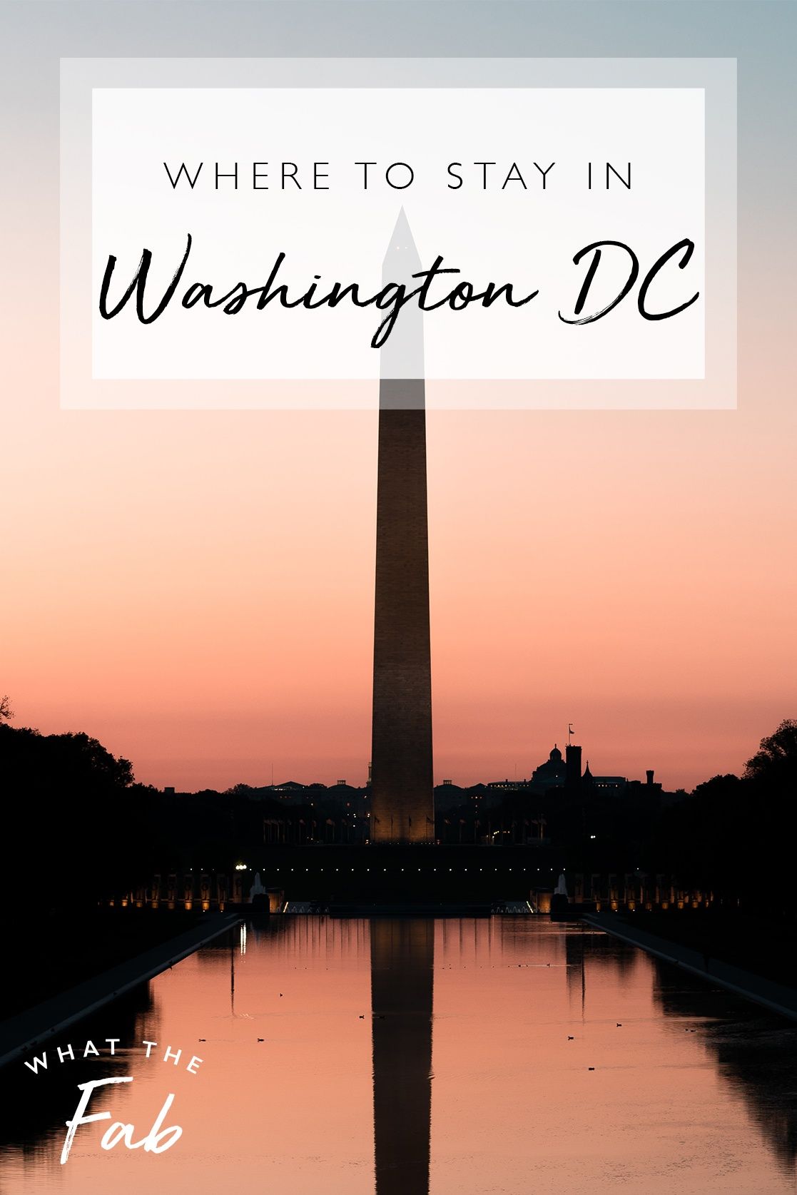 where to stay in washington DC, by travel blogger What The Fab