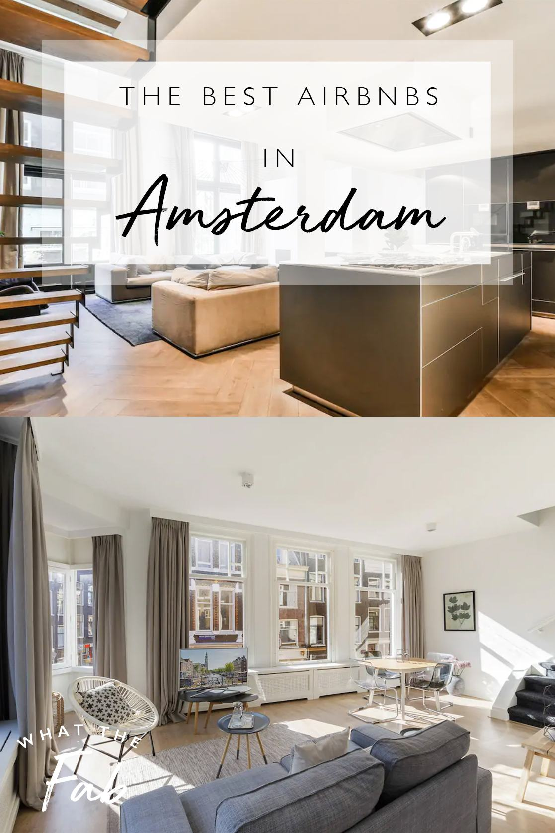 The best Airbnbs in Amsterdam, by Travel Blogger What The Fab