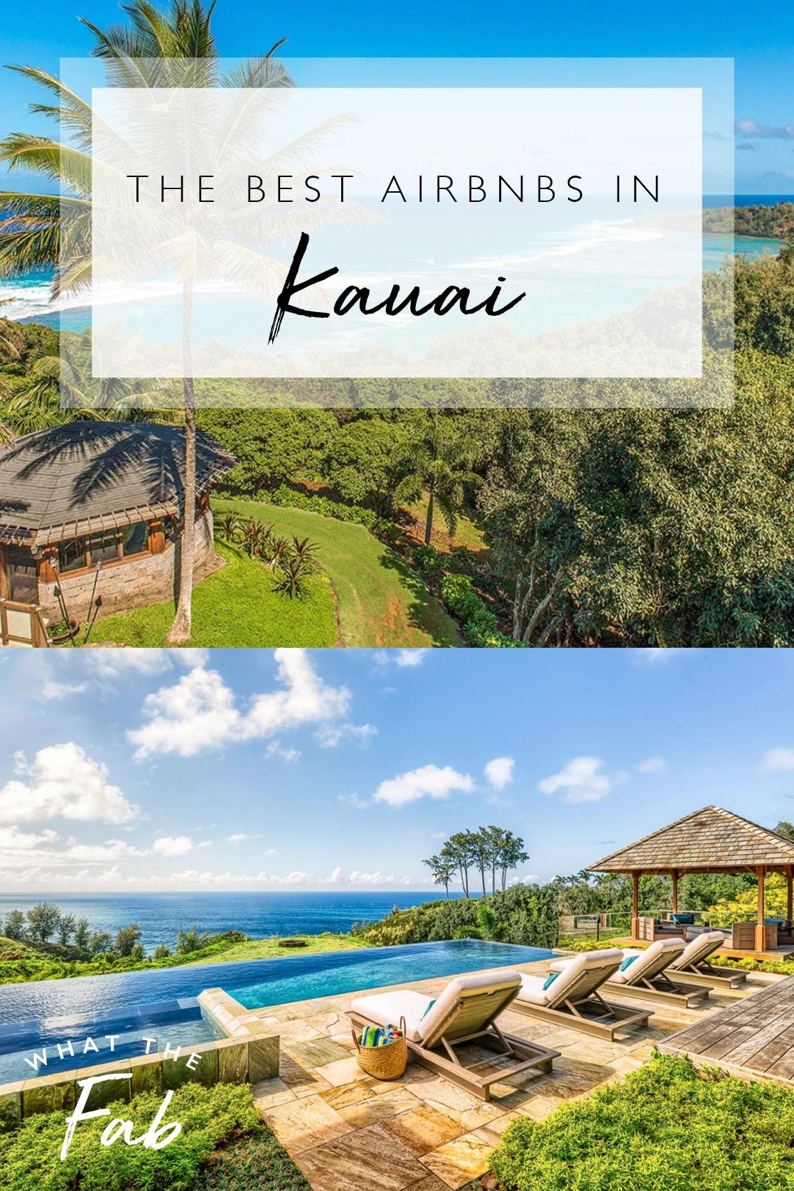 Best Airbnbs in Kauai, by Travel Blogger What The Fab