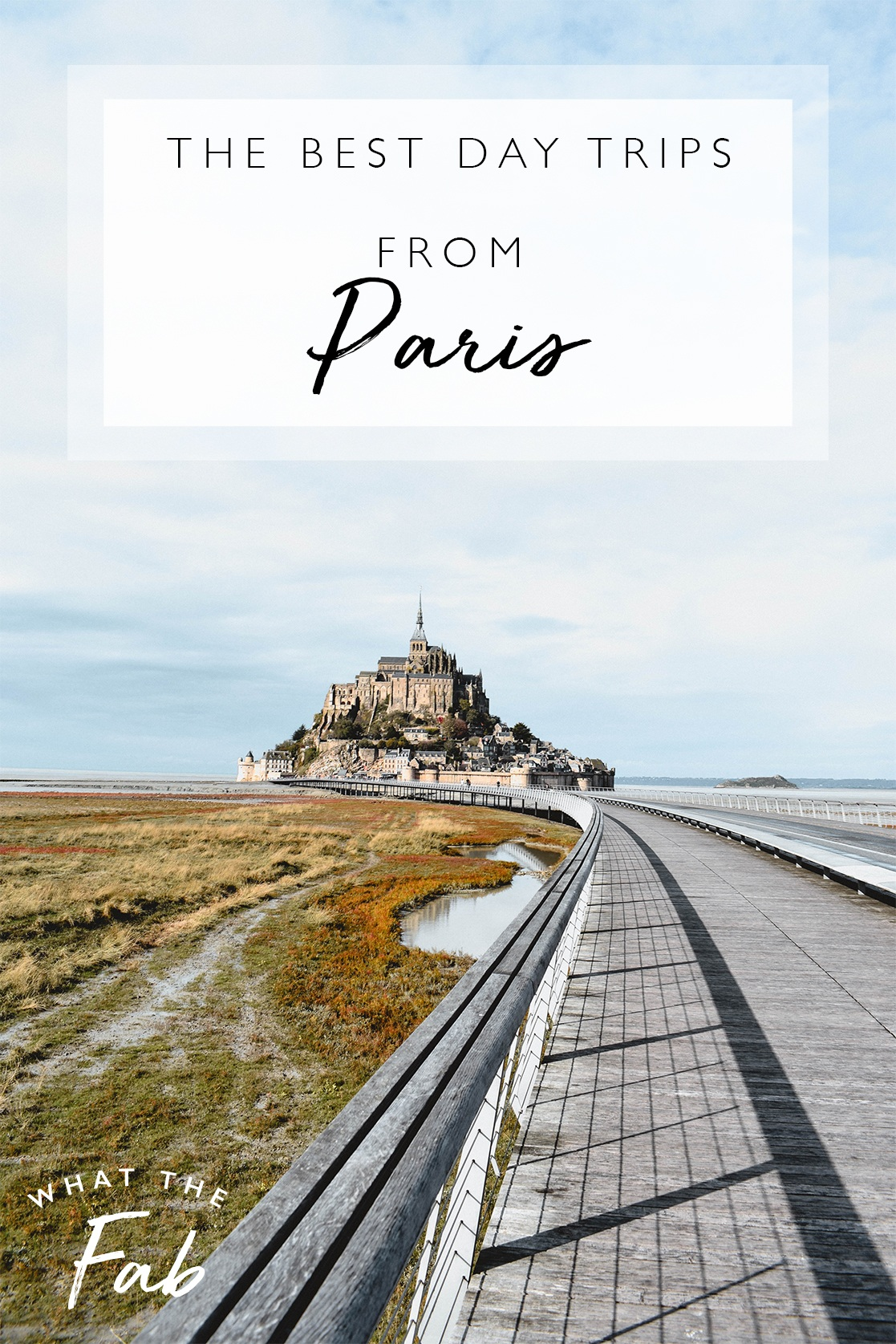 The best day trips from Paris, by travel blogger What The Fab