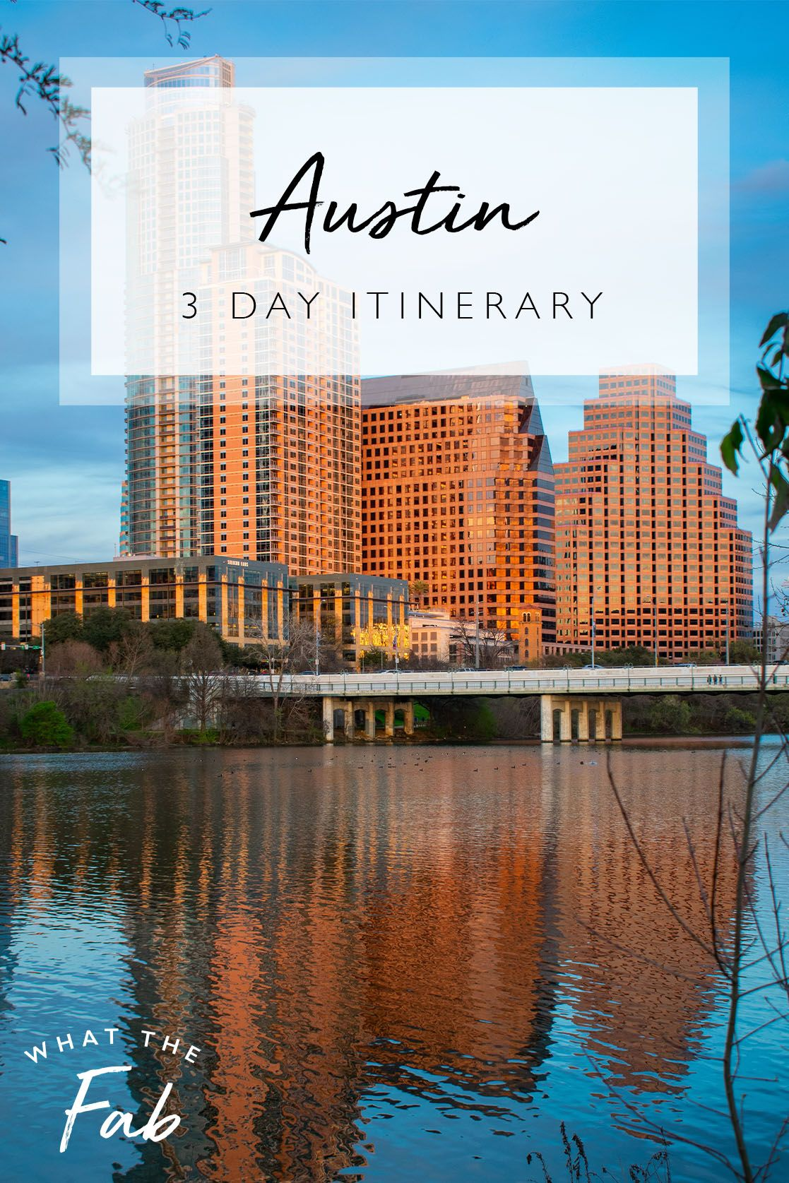 The best Austin 3 day itinerary, by travel blogger What The Fab