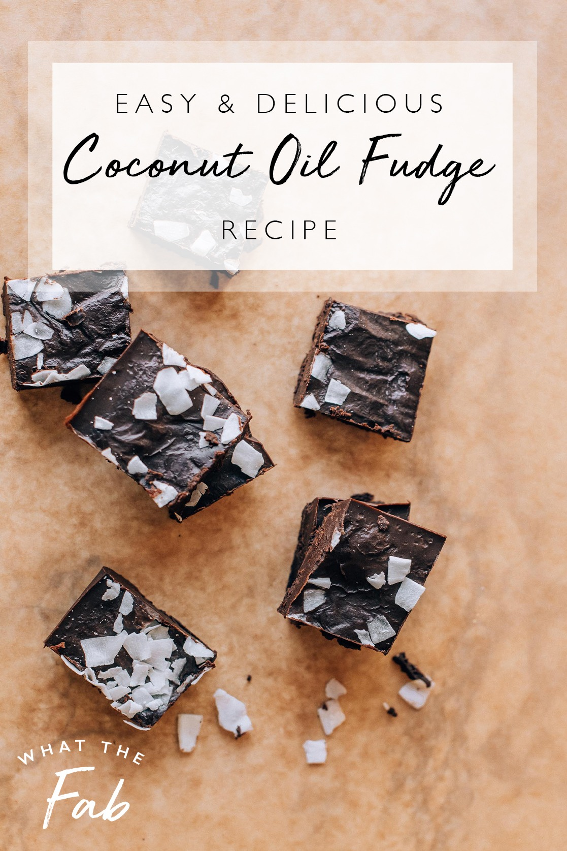 Easy coconut oil fudge recipe, by lifestyle blogger What The Fab