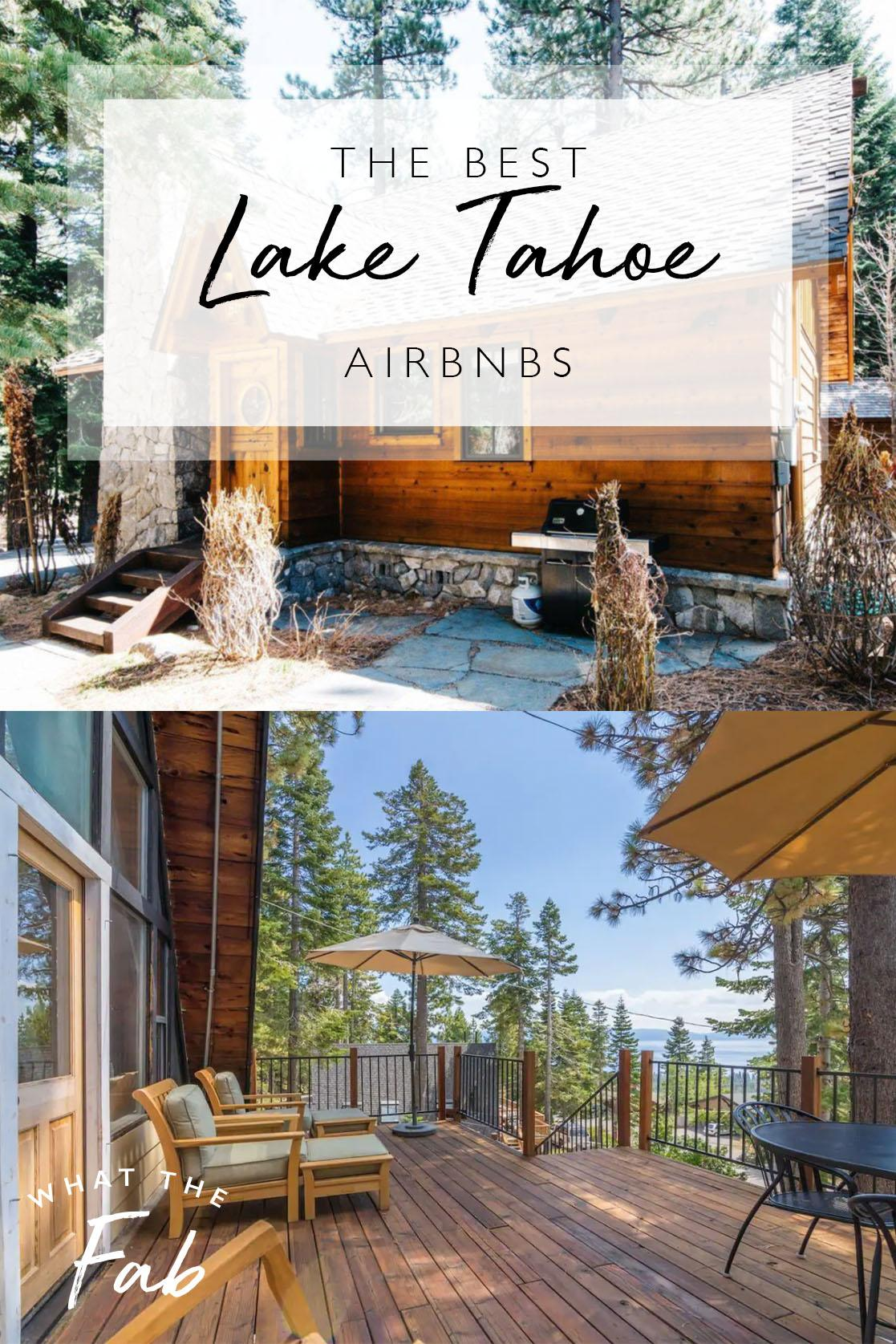The best Lake Tahoe Airbnbs, by Travel Blogger What The Fab