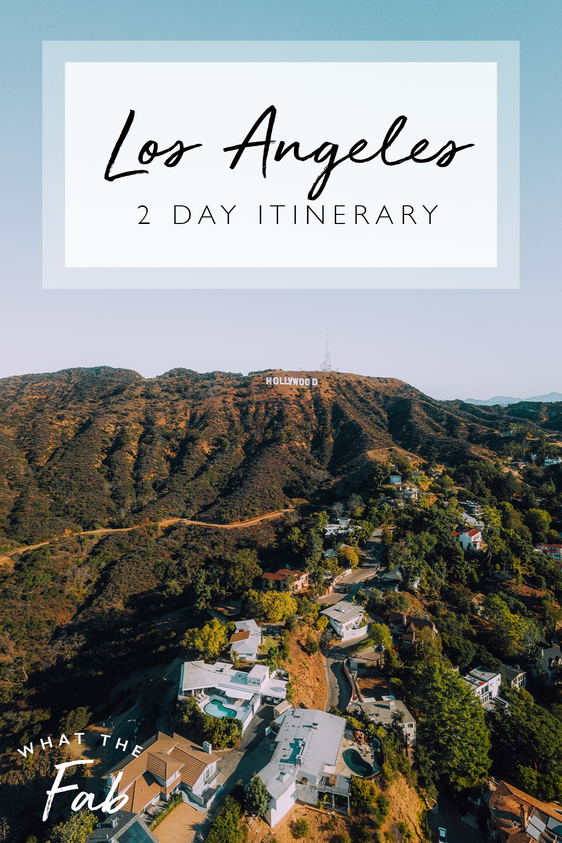 The perfect Los Angeles 2 day itinerary, by travel blogger What The Fab
