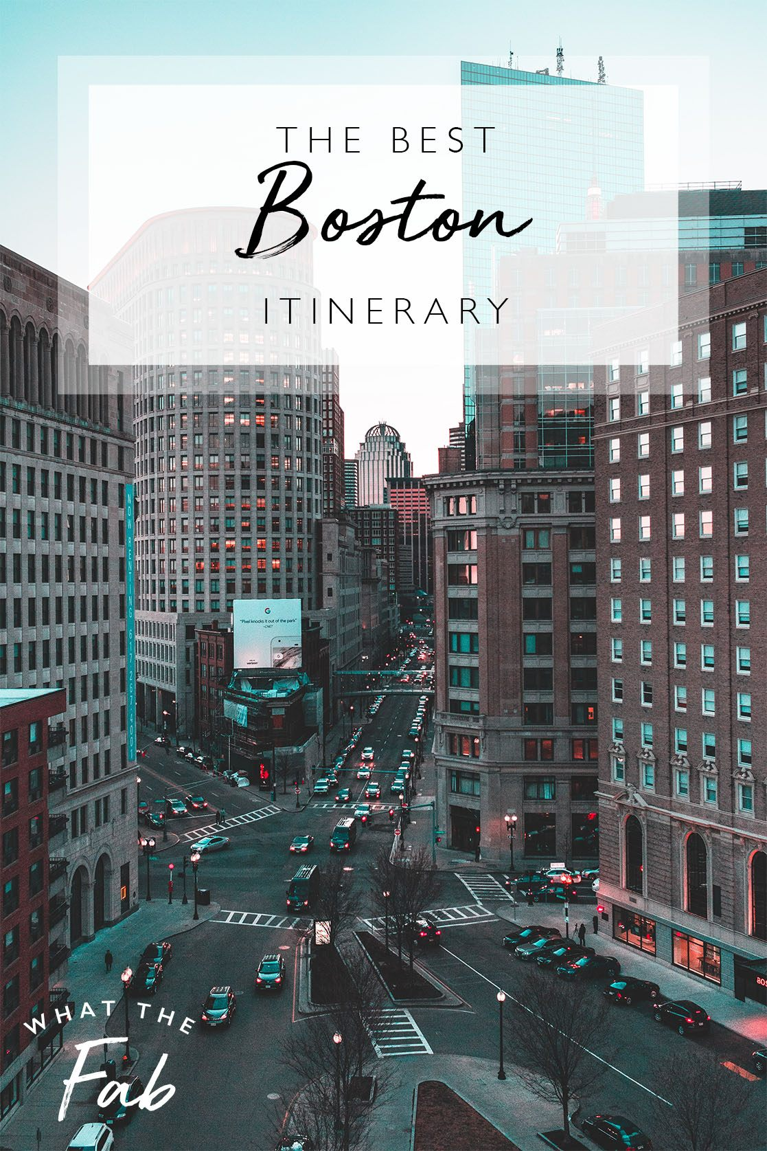 The best Boston itinerary, by travel blogger What The Fab