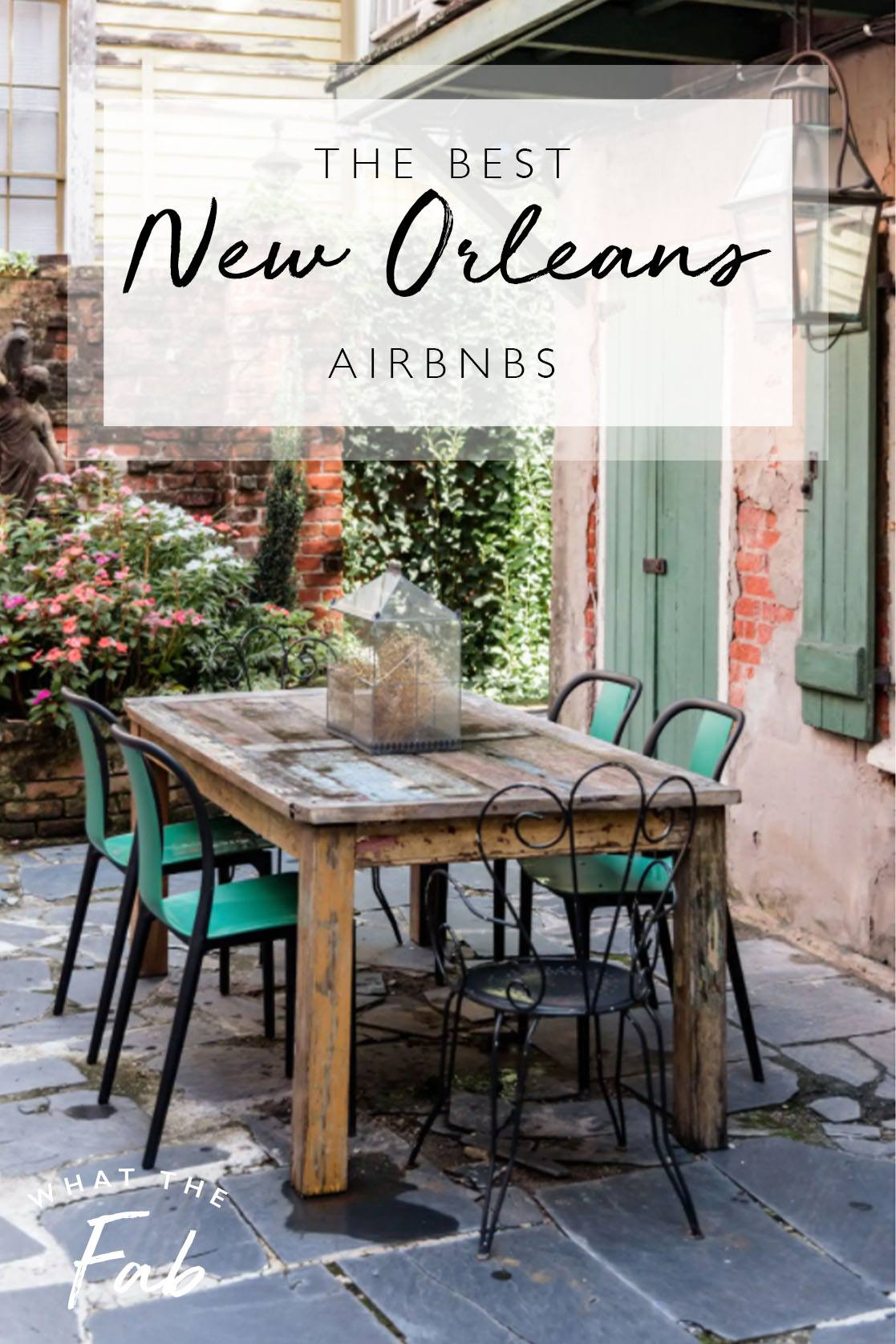 New Orleans Airbnbs, by Travel Blogger What The Fab