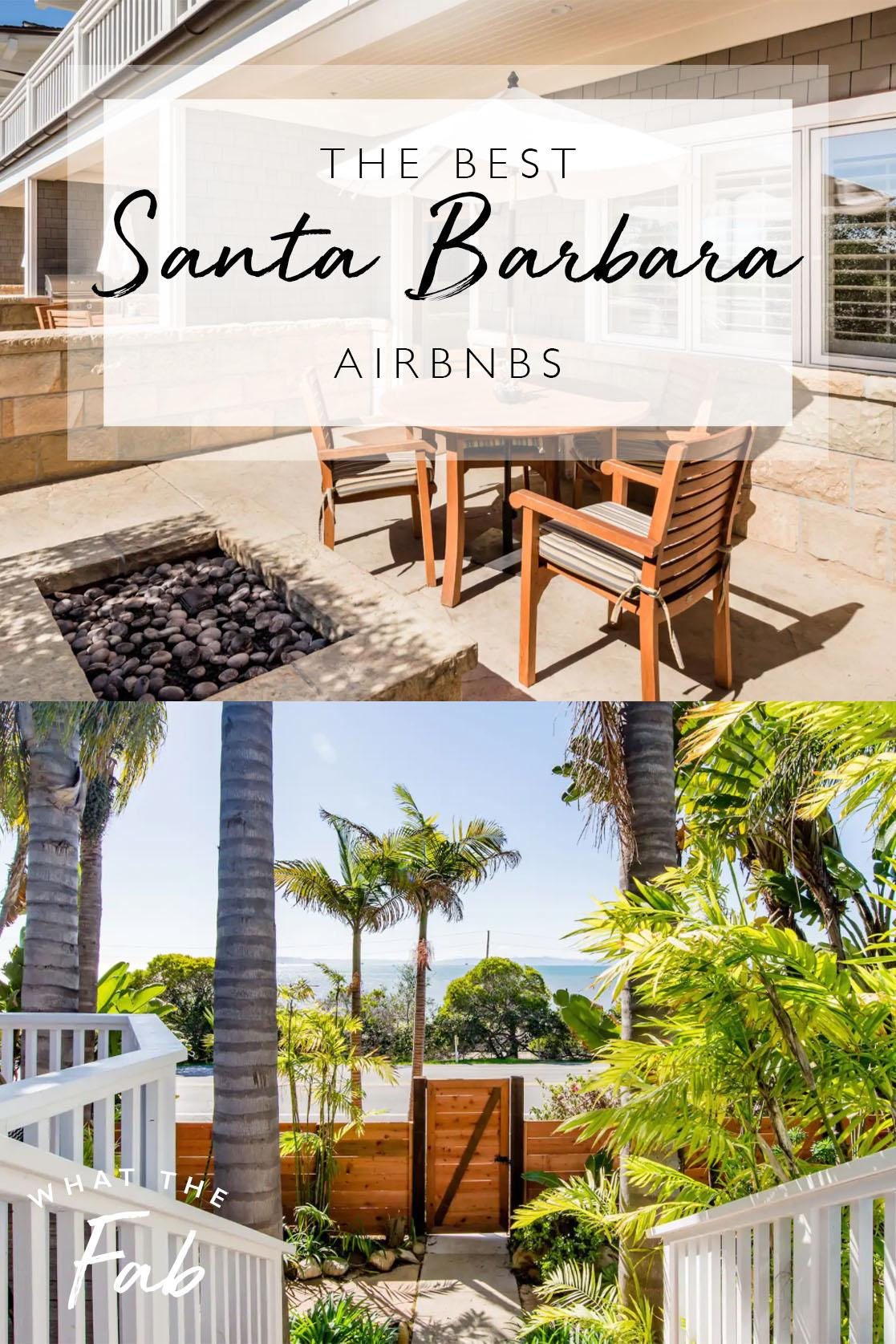 Santa Barbara Airbnbs, by Travel Blogger What The Fab