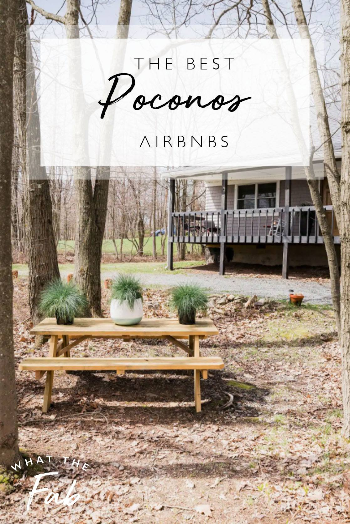 Poconos Airbnbs, by Travel Blogger What The Fab