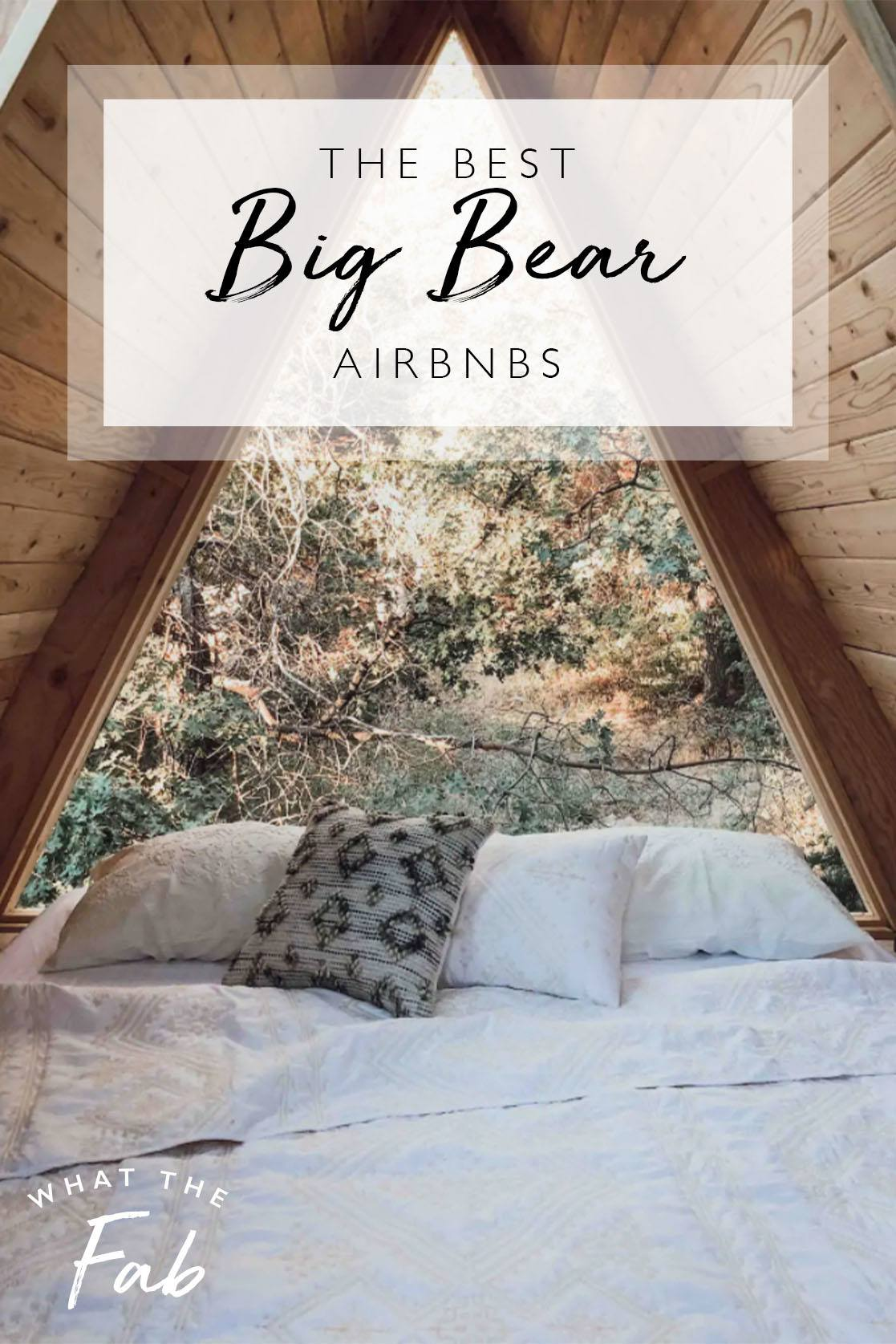 Best Airbnb Big Bear, by Travel Blogger What The Fab