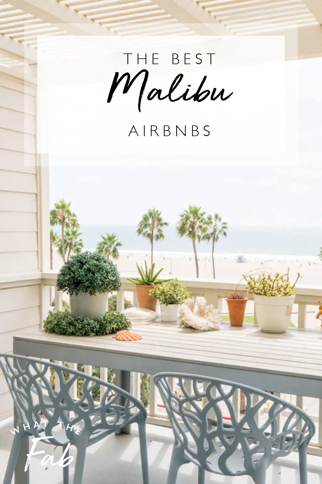 Airbnb Malibu, by Travel Blogger What The Fab