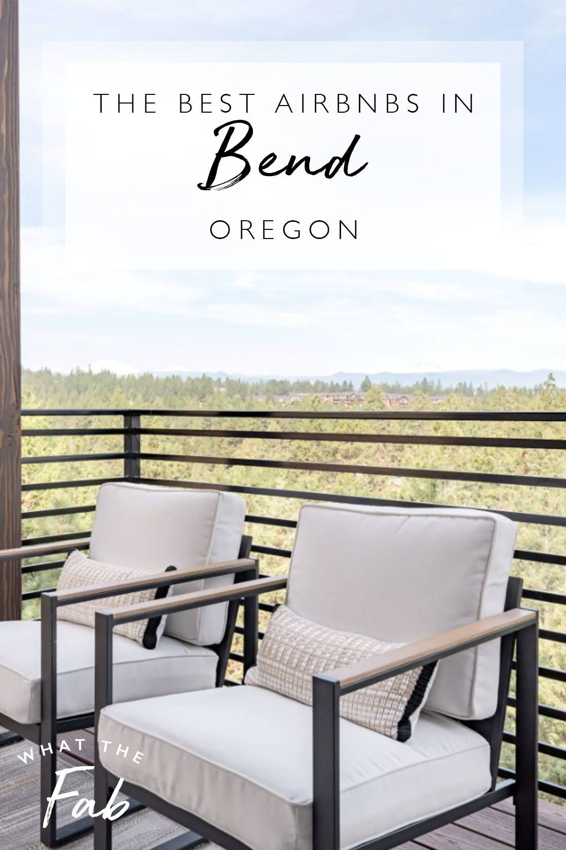 Airbnb Bend Oregon, by Travel Blogger What The Fab
