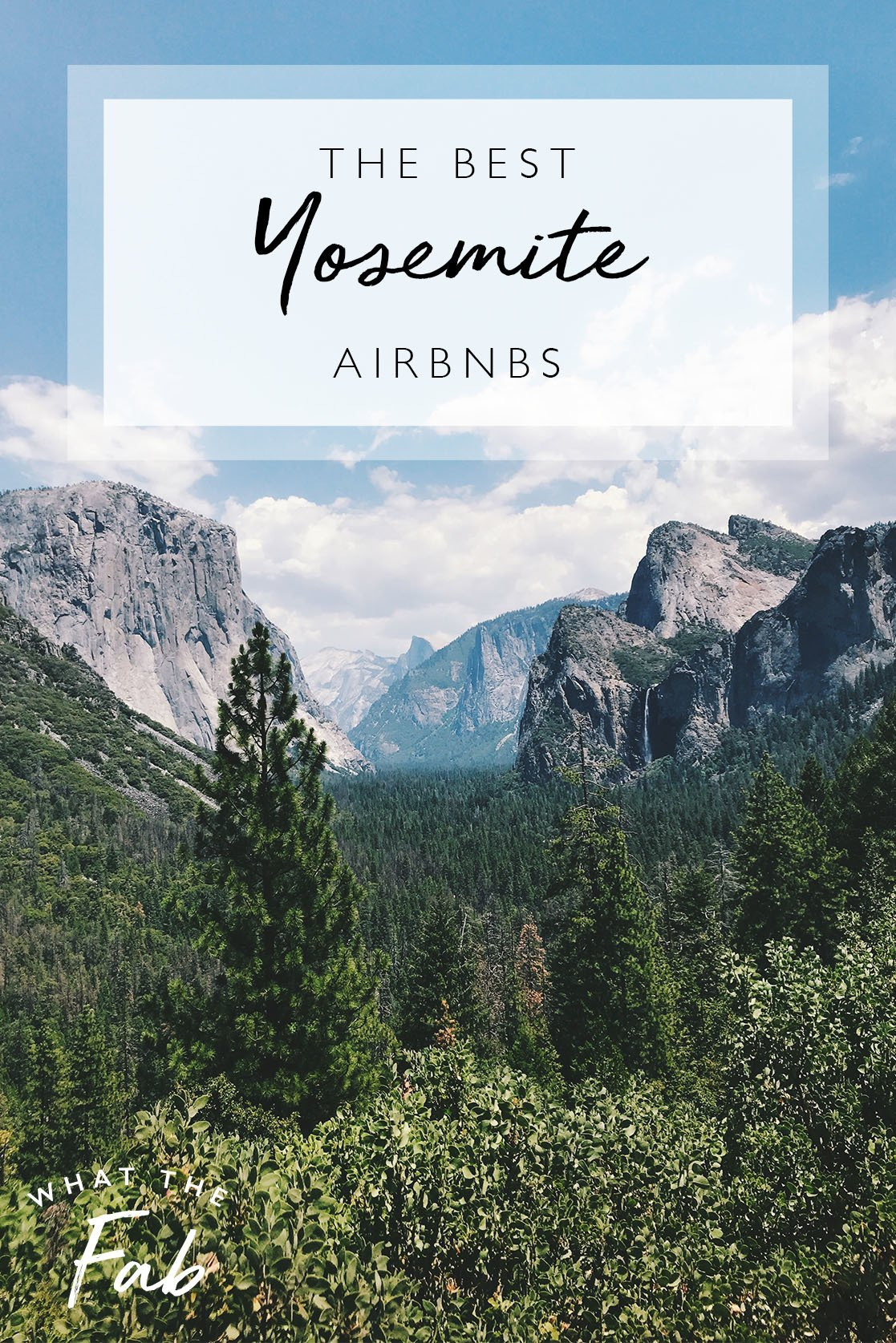 Yosemite Airbnbs, by Travel Blogger What The Fab