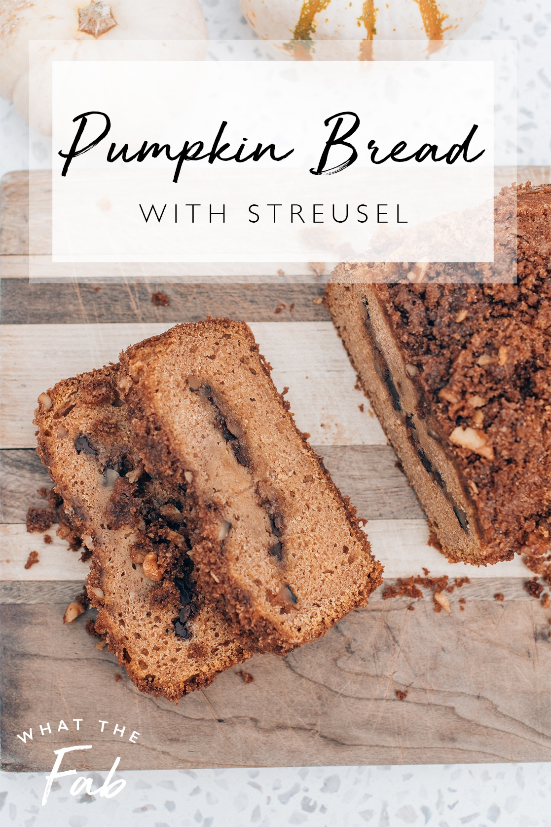 Pumpkin bread with streusel recipe, by lifestyle blogger What The Fab