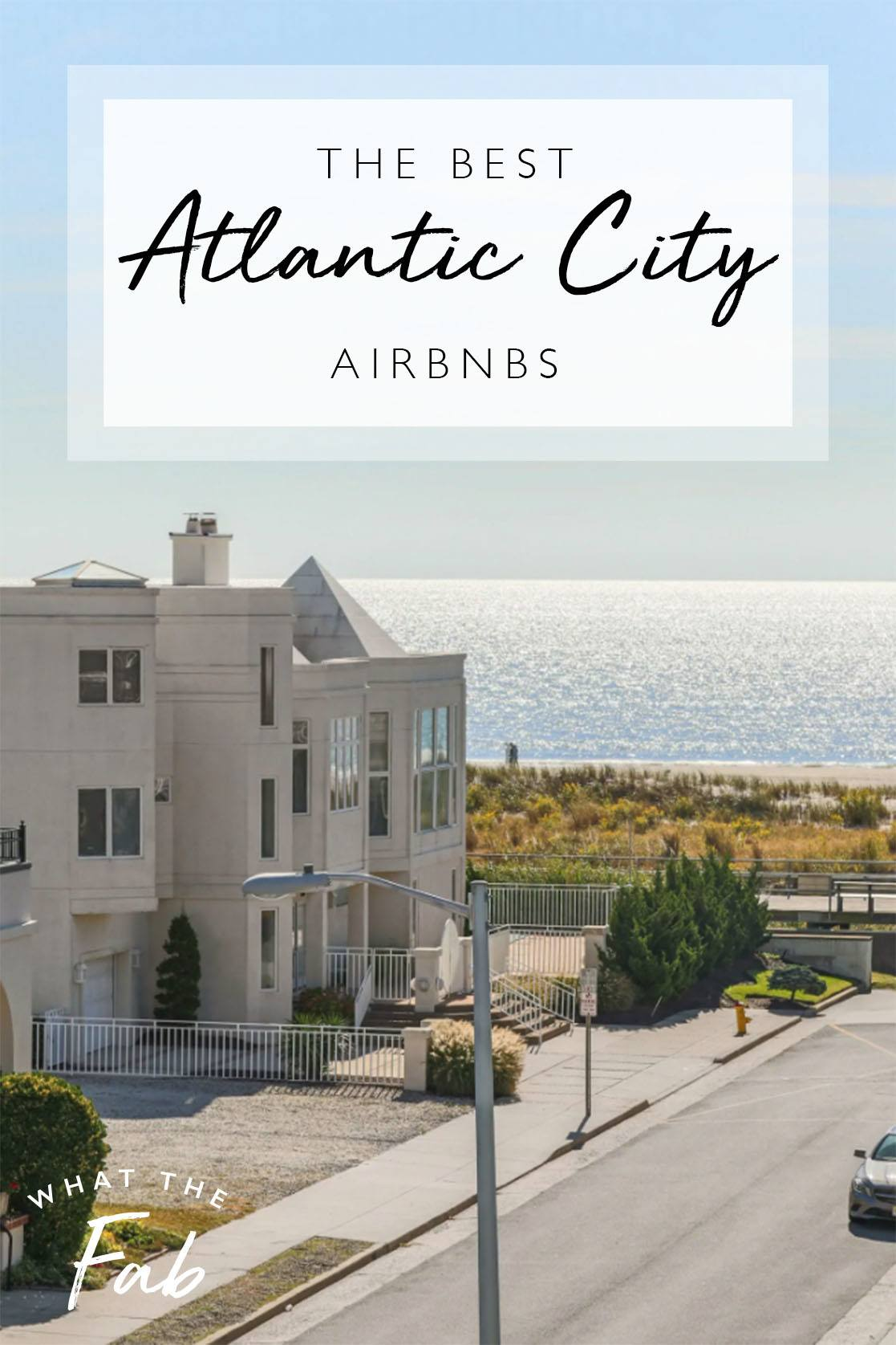 Atlantic City Airbnbs, by Travel Blogger What The Fab
