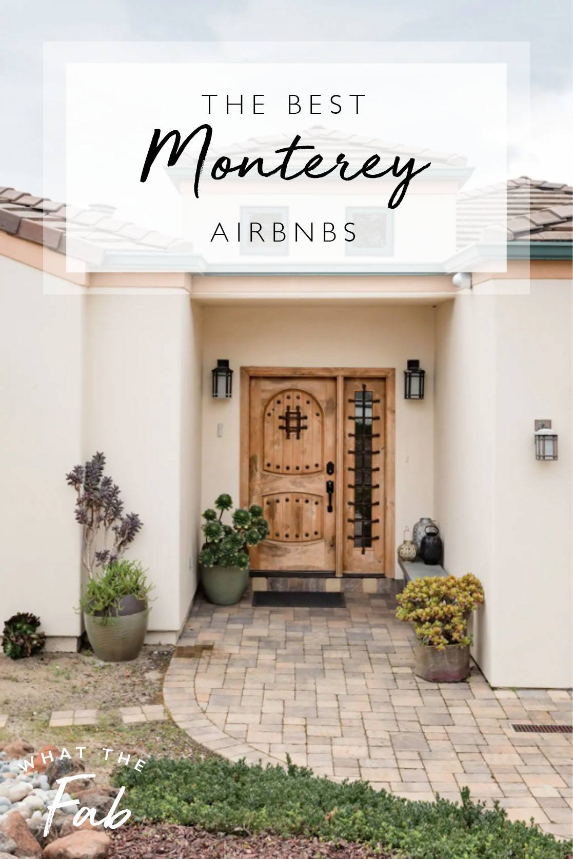 Airbnb Monterey guide, by Travel Blogger What The Fab