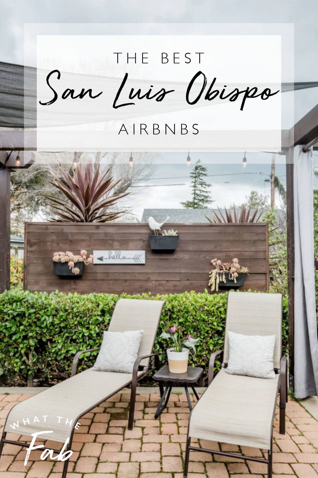 Best Airbnb in San Luis Obispo, by Travel Blogger What The Fab