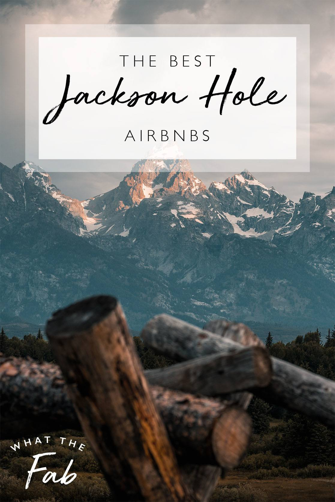 Airbnb Jackson Hole, by Travel Blogger What The Fab