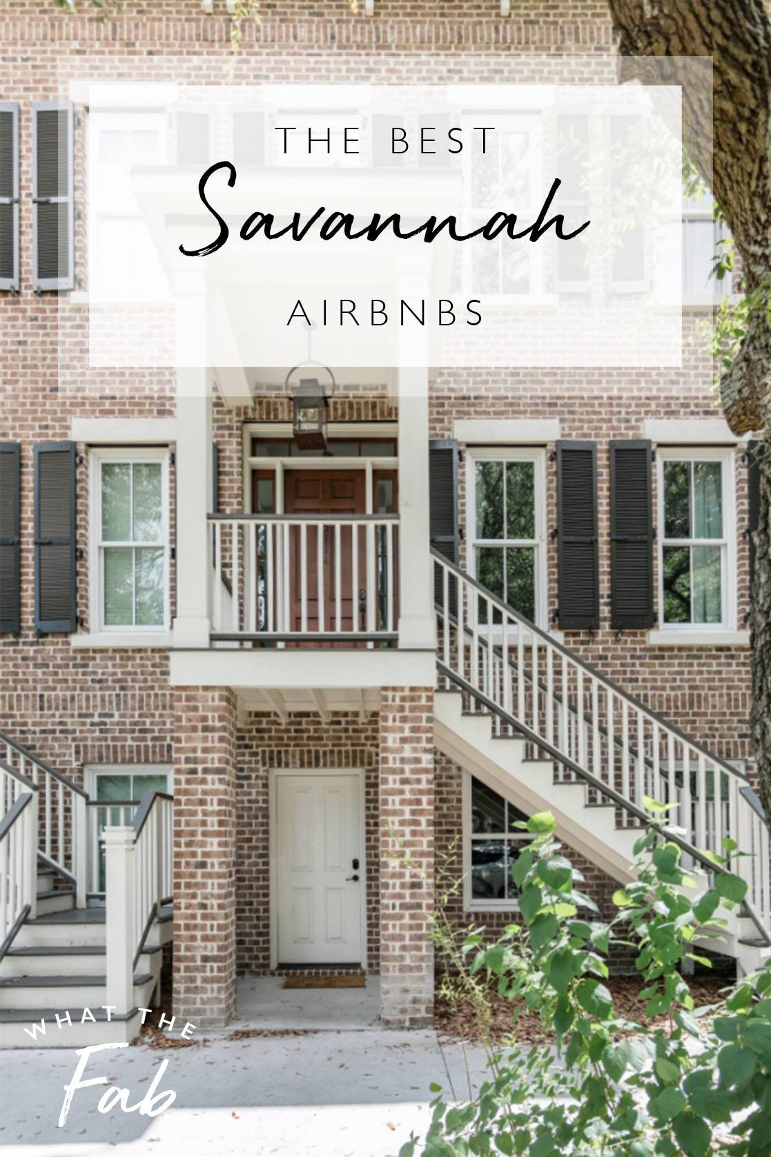 The best Savannah Airbnbs, by Travel Blogger What The Fab