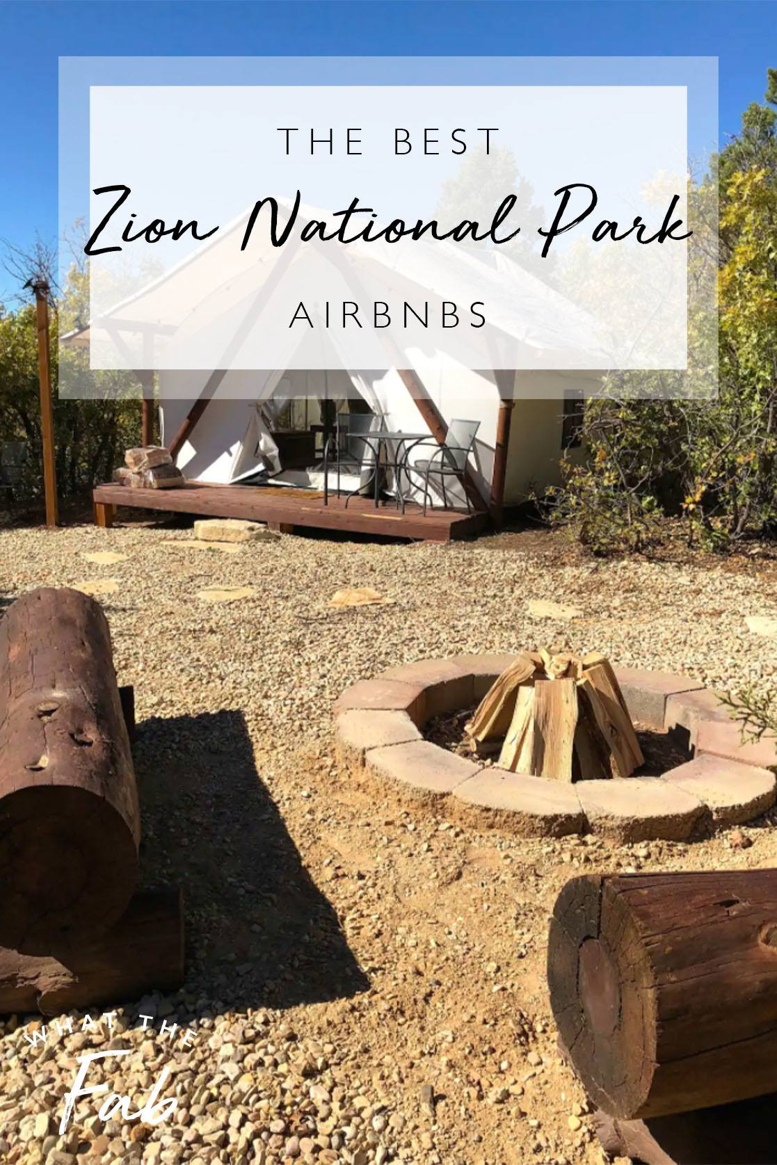 Airbnb Zion National Park, by Travel Blogger What The Fab