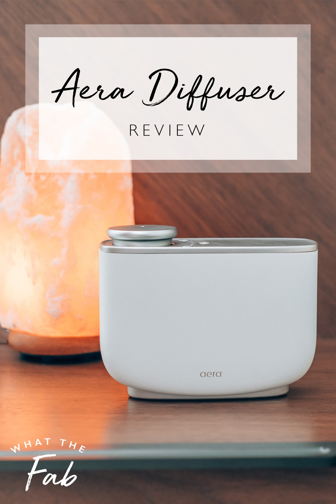 In-depth Aera diffuser review, by lifestyle blogger What The Fab