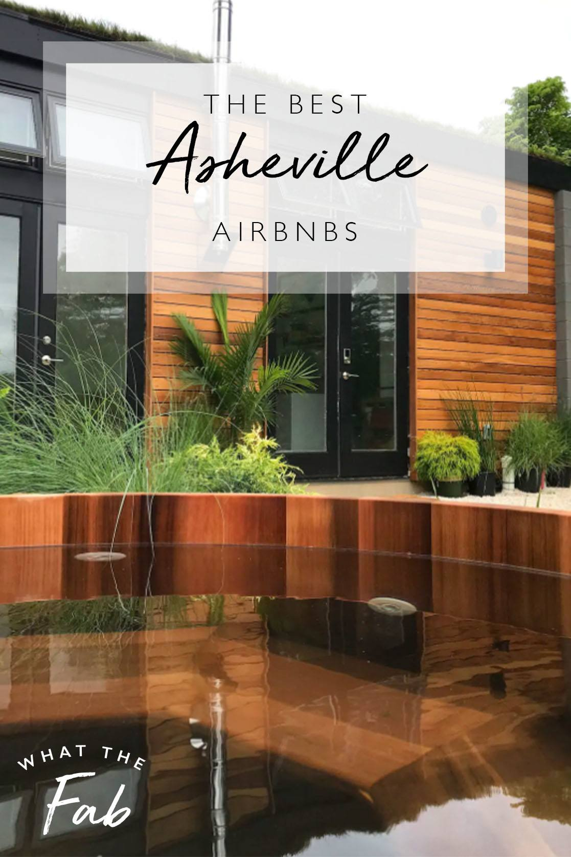 The best Asheville Airbnbs, by Travel Blogger What The Fab
