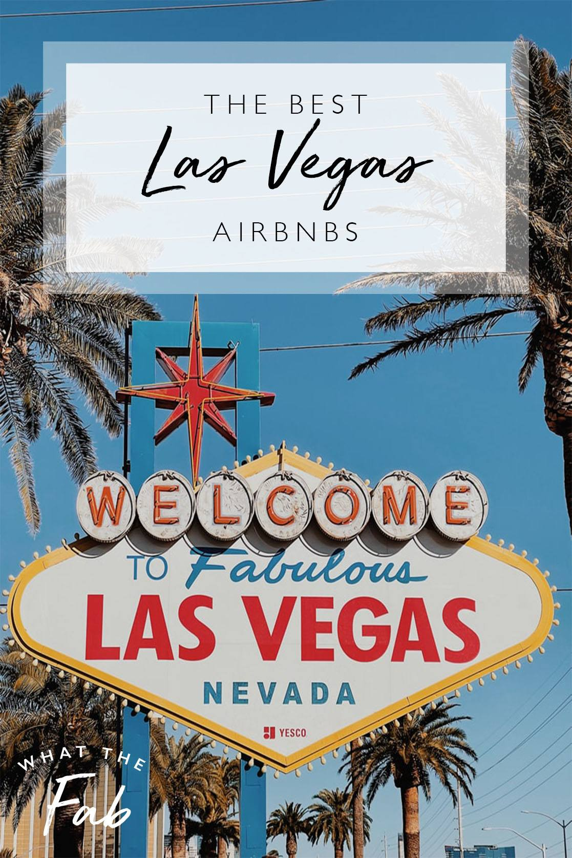 Best Airbnbs in Las Vegas, by Travel Blogger What The Fab
