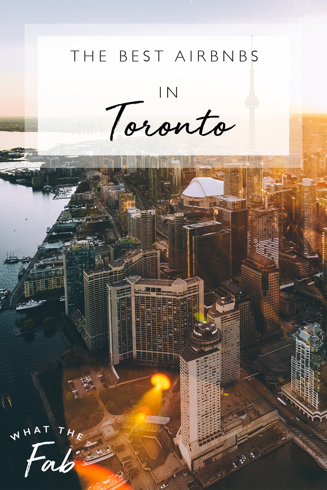 The 10 Best Airbnbs in Toronto, by Travel Blogger What The Fab