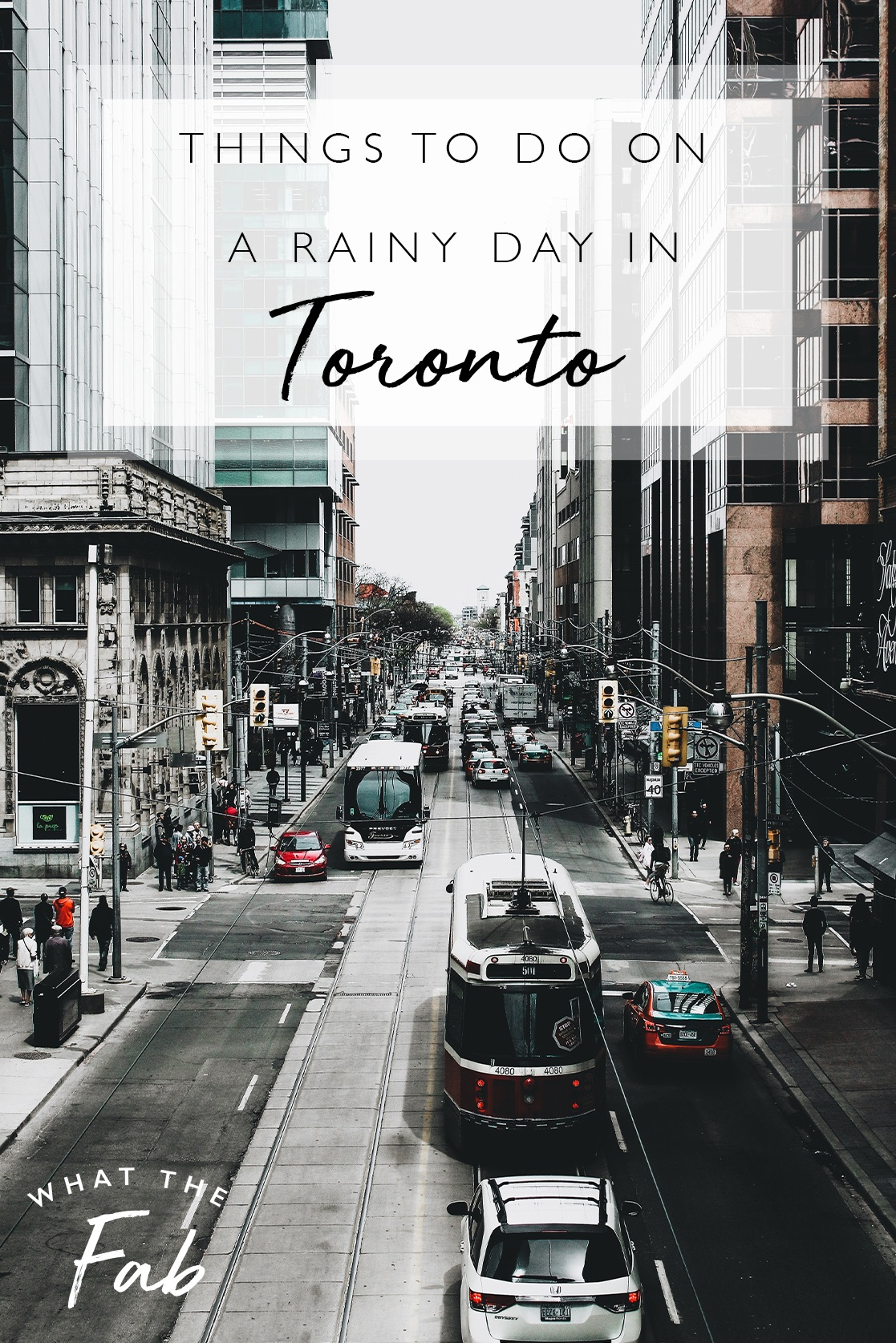 10 things to do on a rainy day in Toronto, by travel blogger What The Fab