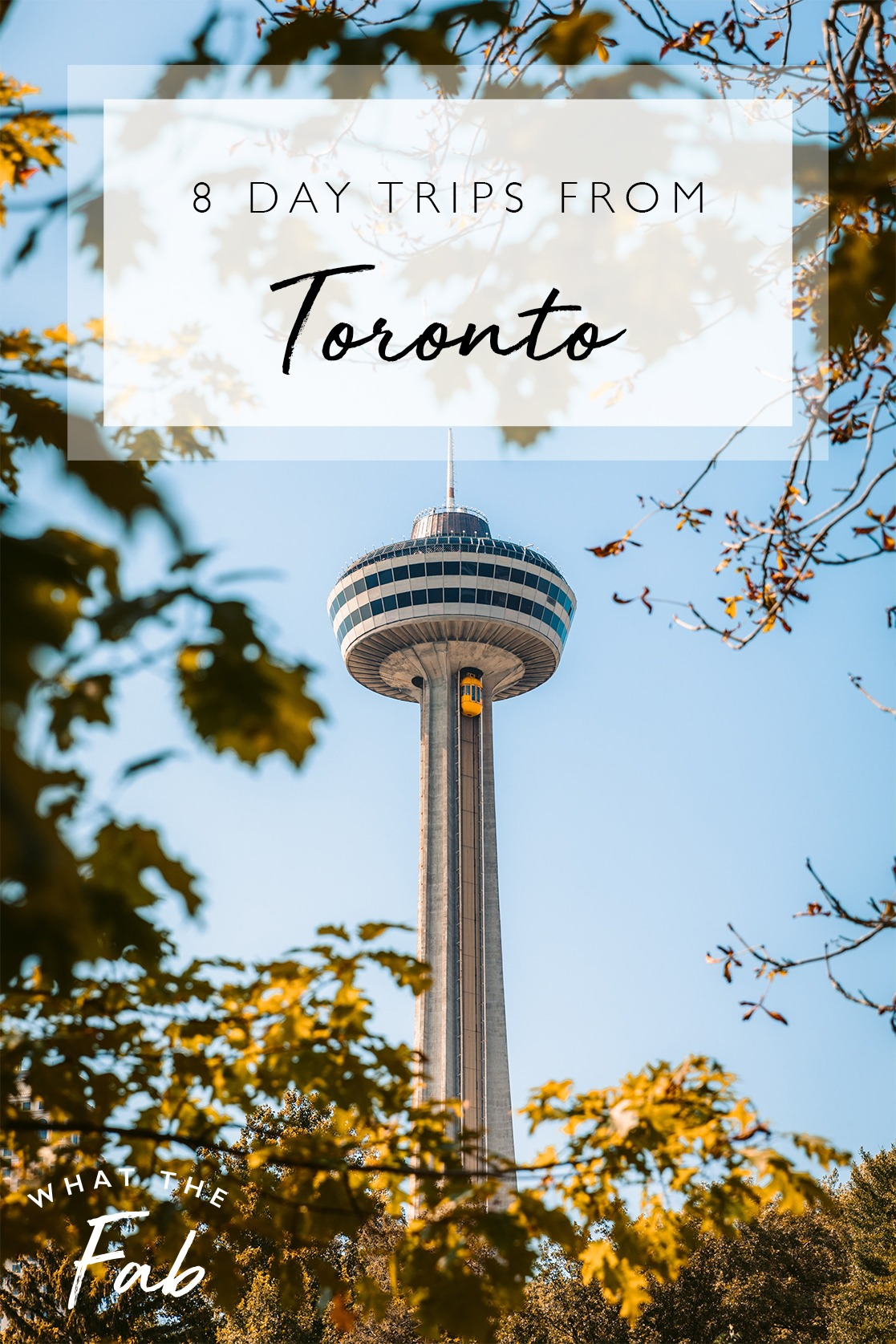 8 day trips from Toronto, by Travel Blogger What The Fab