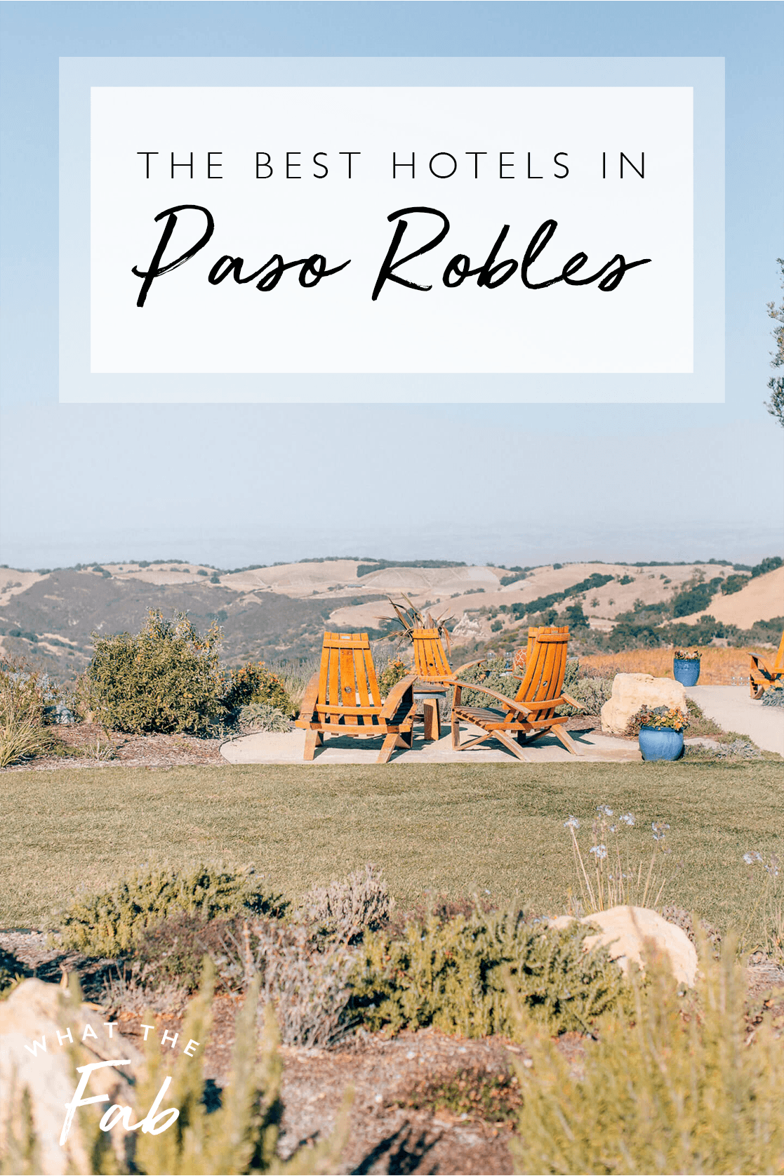 Best Places to Stay in Paso Robles, by Travel Blogger What The Fab