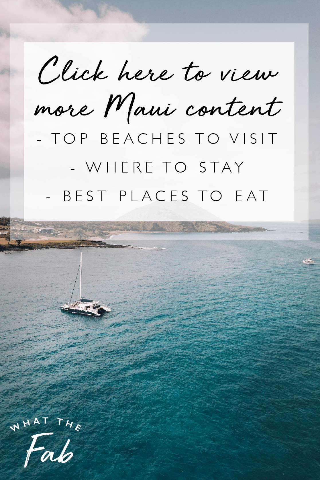 Maui Travel Guide, by Travel Blogger What The Fab