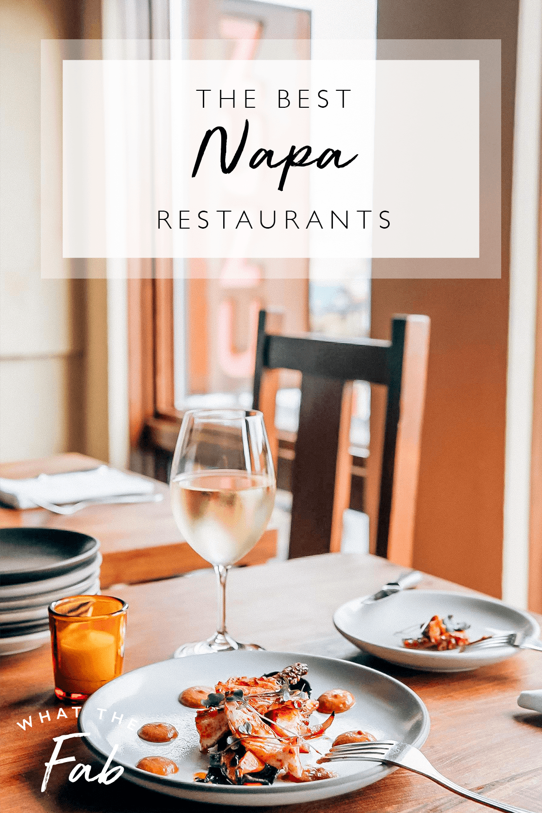The Best Napa Restaurants, by Travel Blogger What The Fab