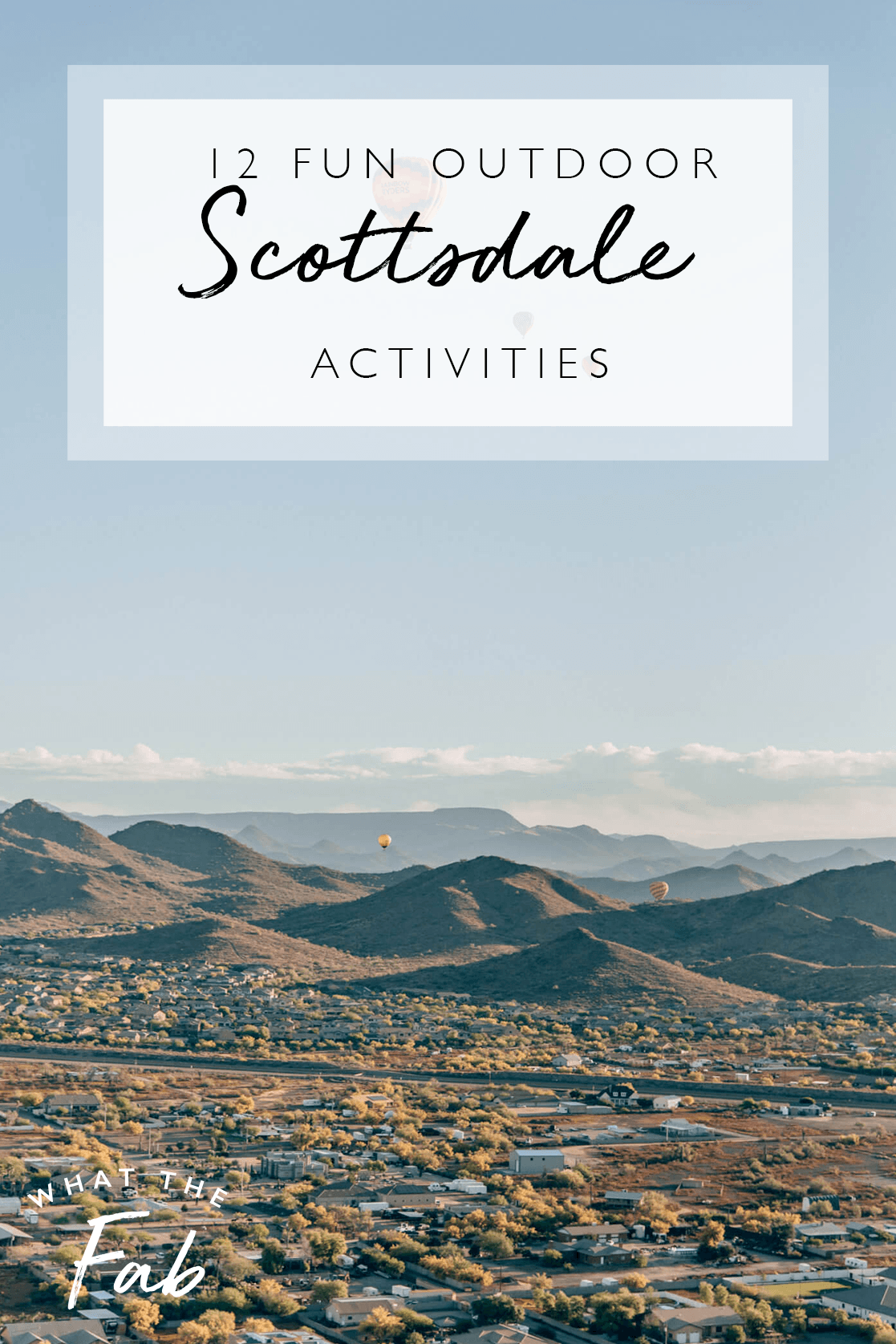 The best Scottsdale Outdoor Activities, by Travel Blogger What The Fab