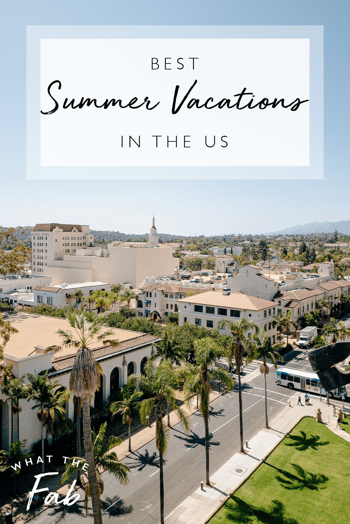 The best places to travel to this summer in the US, by Travel Blogger What The Fab